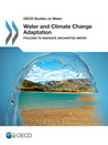 Water-and-climate-change-adaptation_9789264200449-en